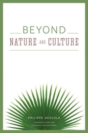 Beyond Nature and Culture ebook by Philippe Descola,Janet Lloyd,Marshall Sahlins