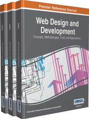 Web Design and Development - Concepts, Methodologies, Tools, and Applications ebook by Information Resources Management Association