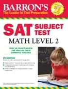 SAT Subject Test Math Level 2 ebook by Richard Ku, Howard Dodge