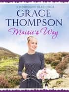 Maisie's Way ebook by Grace Thompson