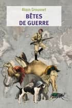 Bêtes de guerre ebook by Alain Grousset