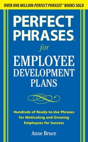 Perfect Phrases for Employee Development Plans ebook by Anne Bruce
