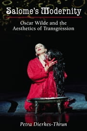 Salome's Modernity - Oscar Wilde and the Aesthetics of Transgression ebook by Petra Dierkes-Thrun