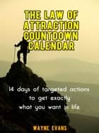 Ebook The Law of Attraction Countdown Calendar di Wayne Evans