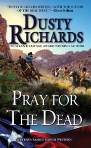 Pray for the Dead ebook by Dusty Richards
