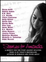 Stories for Amanda ebook by Kelly Elliott,Michelle A. Valentine,Jessica Prince,Karina Halle,Nina Lane,Madeline Sheehan,Karen Avivi,Alexa Nazzaro,Raine Miller,Kahlen Aymes Books, Inc