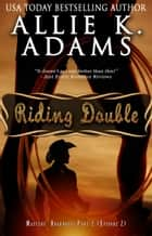 Riding Double - Master's Roadhouse Part 2 ebook by Allie K. Adams