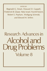 Research Advances in Alcohol and Drug Problems ebook by Reginald G. Smart,Howard D. Cappell,Frederick B Glaser,Yedy Israel,Harold Kalant,Robert E. Popham,Wolfgang Schmidt,Edward M. Sellers
