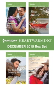 Harlequin Heartwarming December 2015 Box Set - A Memory Away\The Bad Boy of Butterfly Harbor\Texas Miracle\Into the Storm ebook by Melinda Curtis,Anna J. Stewart,Helen DePrima,Gwen Ford Faulkenberry