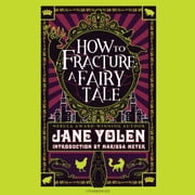How to Fracture a Fairy Tale audiobook by Jane Yolen