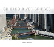 Chicago River Bridges ebook by Patrick T. McBriarty