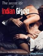 The Secret Life of Indian Gigolo - BlueFalcon Love Stories, #2 ebook by BlueFalcon
