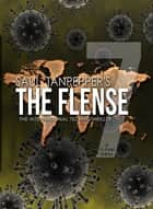 The Flense - 07 - The International Technothriller ebook by Saul Tanpepper