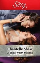 A Bride Worth Millions 電子書 by Chantelle Shaw