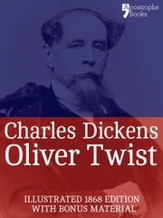 Oliver Twist (Fully Illustrated): The beautifully reproduced early edition corrected by Charles Dickens in 1867-68, illustrated by George Cruikshank with bonus photographs ebook by Charles Dickens