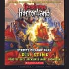 Goosebumps HorrorLand #12: Streets of Panic Park audiobook by R.L. Stine