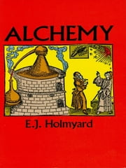 Alchemy ebook by E. J. Holmyard