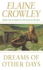 Dreams Of Other Days ebook by Elaine Crowley