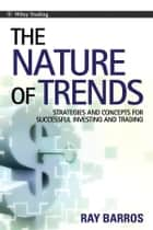 The Nature of Trends ebook by Ray Barros