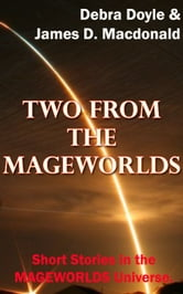 Two From the Mageworlds ebook by James D. Macdonald