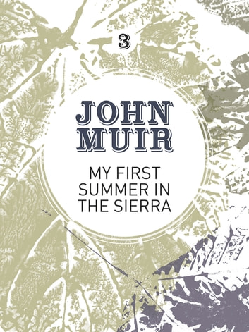 My First Summer in the Sierra - The nature diary of a pioneering environmentalist ebook by John Muir