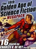 The 19th Golden Age of Science Fiction MEGAPACK ®: Charles V. De Vet (vol. 2) eBook by Charles V. de Vet