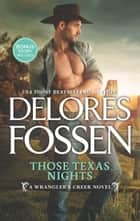 Those Texas Nights (A Wrangler's Creek Novel, Book 1) ebook by Delores Fossen