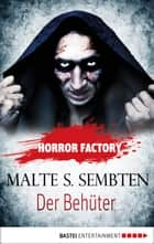 Horror Factory - Der Behüter ebook by Malte S. Sembten, Uwe Voehl
