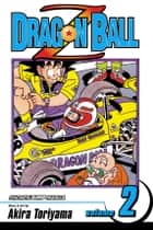 Dragon Ball Z, Vol. 2 - The Lord of Worlds ebook by Akira Toriyama, Akira Toriyama