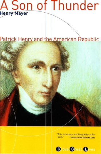 A Son of Thunder - Patrick Henry and the American Republic eBook by Henry Mayer