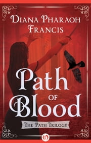 Path of Blood ebook by Diana Pharaoh Francis