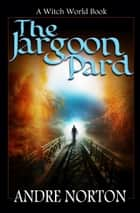 The Jargoon Pard ebook by Andre Norton