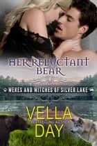 Her Reluctant Bear ebook by Vella Day