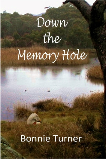 Down The Memory Hole Ebook By Bonnie Turner 9781452395463