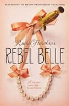 Rebel Belle ebook by Rachel Hawkins