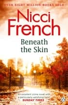 Beneath the Skin ebook by Nicci French