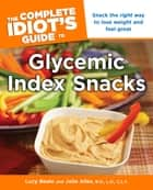 The Complete Idiot's Guide to Glycemic Index Snacks ebook by Lucy Beale, Julie Alles R.D., L.D.,...