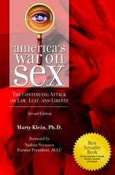 America's War on Sex - The Continuing Attack on Law, Lust, and Liberty ebook by Marty Klein Ph.D.