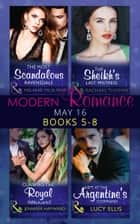Modern Romance May 2016 Books 5-8: The Most Scandalous Ravensdale / The Sheikh's Last Mistress / Claiming the Royal Innocent / Kept at the Argentine's Command (Mills & Boon e-Book Collections) ekitaplar by Melanie Milburne, Rachael Thomas, Jennifer Hayward,...