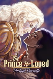 The Prince He Loved ebook by Michael Barnette