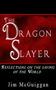 The Dragon Slayer ebook by Jim McGuiggan