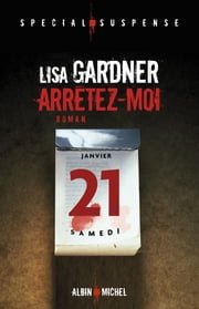 Arretez-moi ebook by Lisa Gardner, Cécile Deniard
