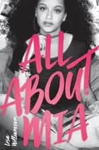 All About Mia ebook by Lisa Williamson