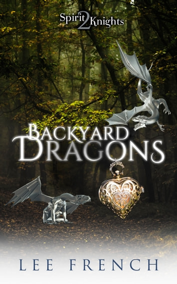 Backyard Dragons ebook by Lee French