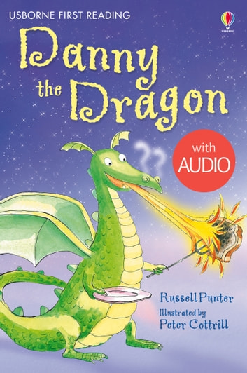 Danny the Dragon: Usborne First Reading: Level Three ebook by Russell Punter