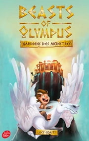 Beasts of Olympus - Tome 1 - Un Amour de monstre ebook by Lucy Coats