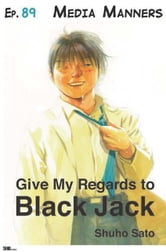Give My Regards to Black Jack - Ep.89 Media Manners (English version) ebook by Shuho Sato