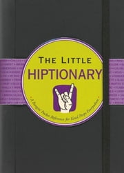 The Little Hiptionary ebook by Ruth Cullen