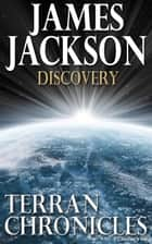 Discovery (Terran Chronicles) ebook by James Jackson