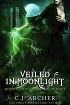 Veiled in Moonlight ekitaplar by C.J. Archer